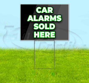 Car Alarms Sold Here Yard Sign