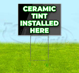 Ceramic Tint Installed Here Yard Sign
