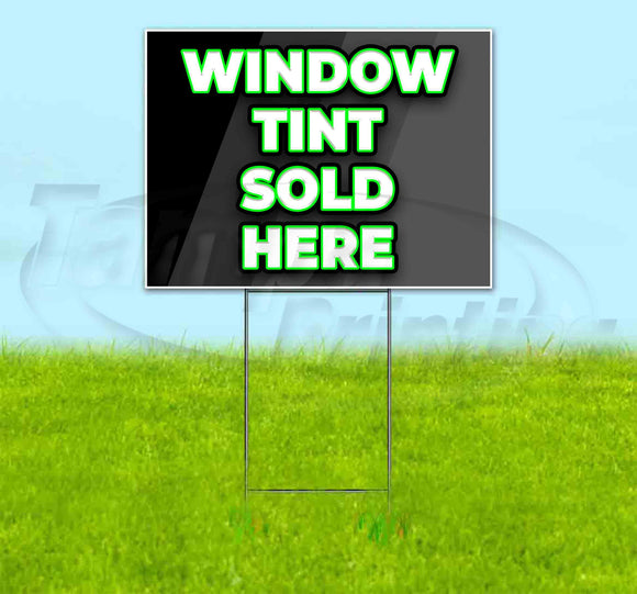 Window Tint Sold Here Yard Sign