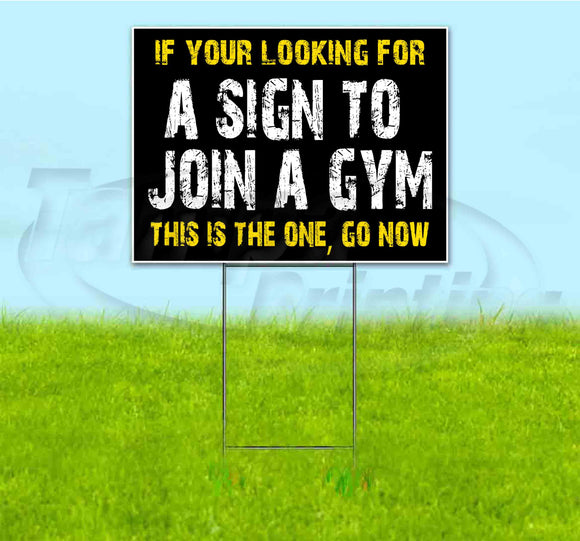 If Your Looking For A Gym Yard Sign