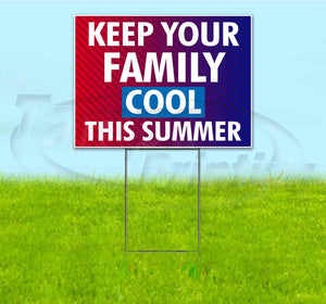 Keep Your Family Cool This Summer Yard Sign