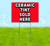Ceramic Tint Sold Here Yard Sign