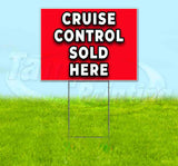 Cruise Control Sold Here Yard Sign