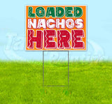 Loaded Nachos Here Yard Sign