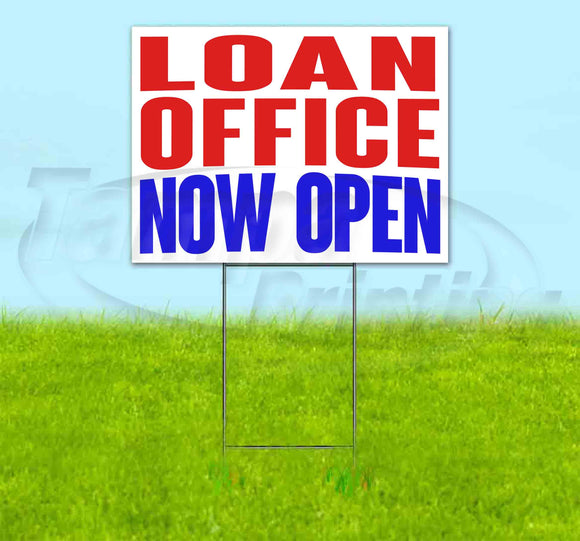 Loan Office Now Open Yard Sign