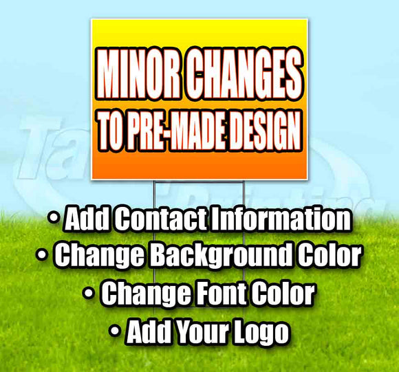 Minor Changes To Pre-Made Design Yard Sign