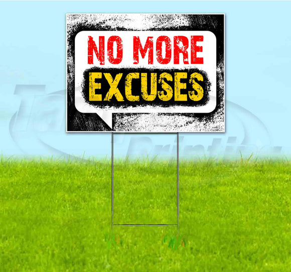 No More Excuses Yard Sign