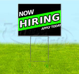 Now Hiring Apply Today Yard Sign