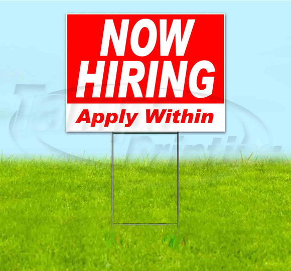 Now Hiring Apply Within Yard Sign