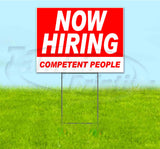 Now Hiring Competent People Yard Sign