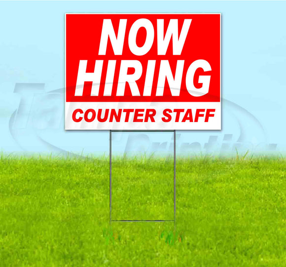 Now Hiring Counter Staff Yard Sign