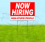 Now Hiring Non-Stupid People Yard Sign