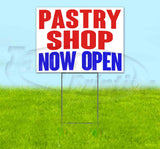 Pastry Shop Now Open Yard Sign