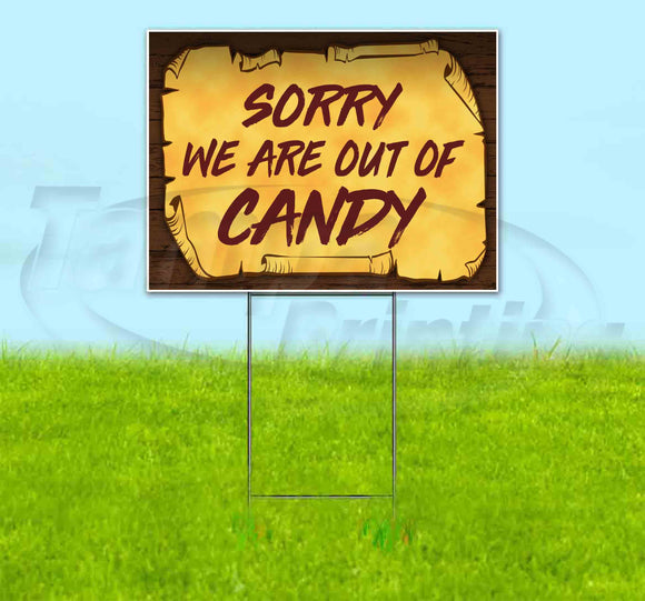 Sorry We Are Out Of Candy Scroll Yard Sign