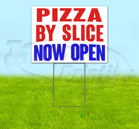 Pizza By Slice Now Open Yard Sign