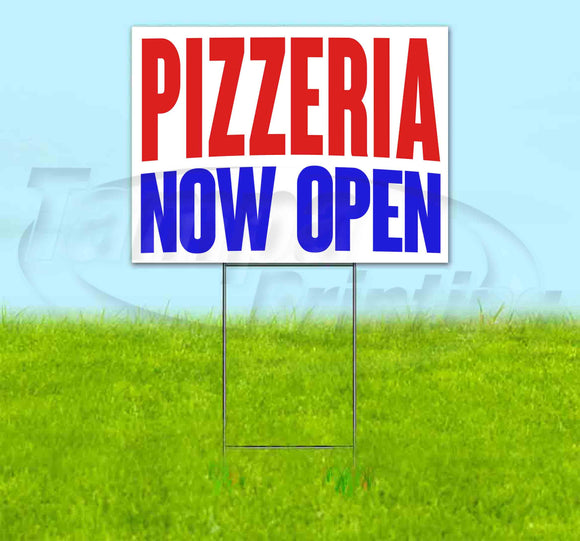 Pizzeria Now Open Yard Sign