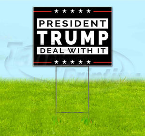 President Trump Deal With It Yard Sign