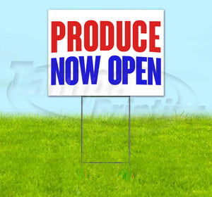 Produce Now Open Yard Sign