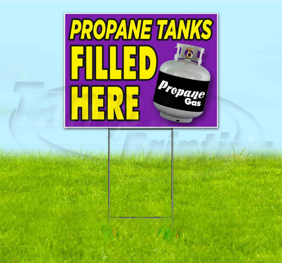 Propane Tanks Filled Here Yard Sign