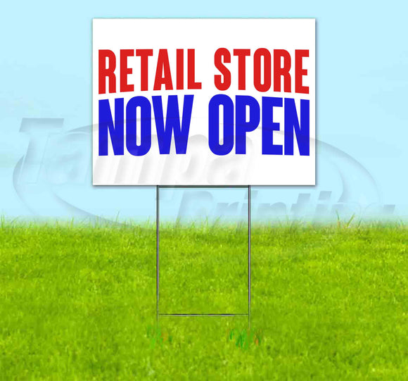 Retail Store Now Open Yard Sign