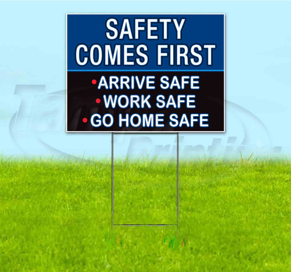 Safety Comes First Arrive Work Safe Yard Sign