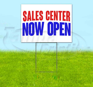 Sales Center Now Open Yard Sign