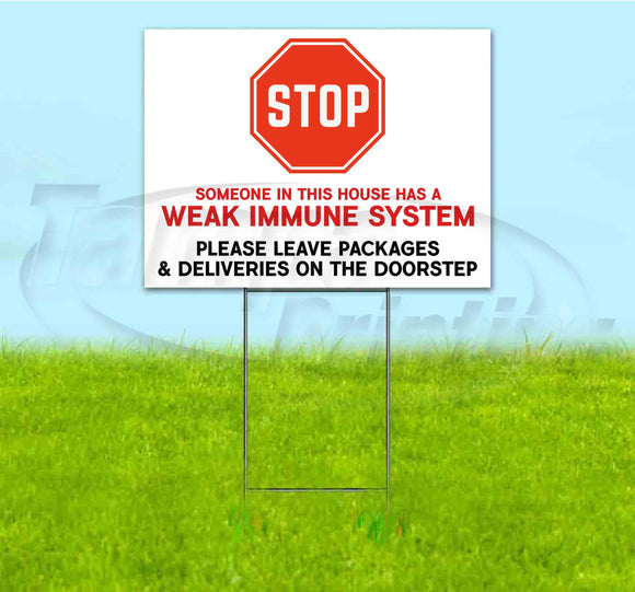 STOP SOMEONE HAS A WEAK IMMUNE SYSTEM Yard Sign