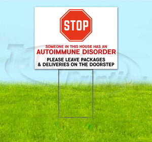 STOP SOMEONE HAS AN AUTOIMMUNE DISORDER Yard Sign