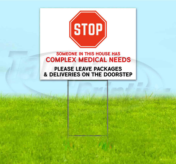 STOP HAS COMPLEX MEDICAL NEEDS Yard Sign