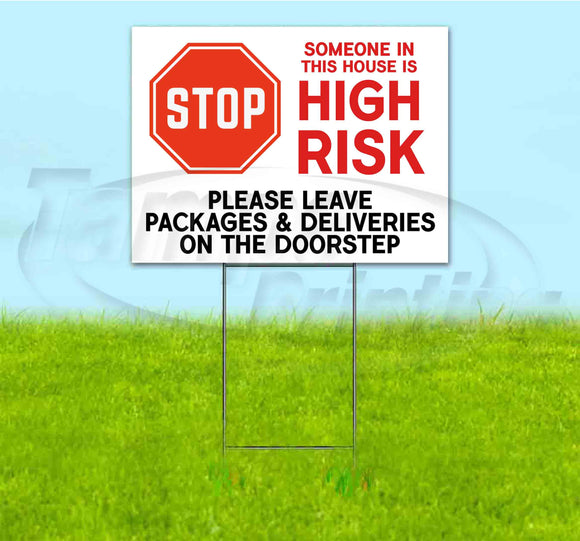 STOP SOMEONE IS HIGH RISK Yard Sign