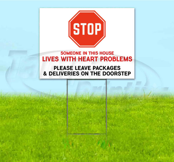 STOP SOMEONE LIVES WITH HEART PROBLEMS Yard Sign