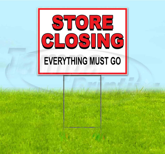 Store Closing Everything Must Go Yard Sign
