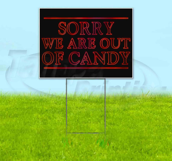 Sorry We Are Out Of Candy Yard Sign