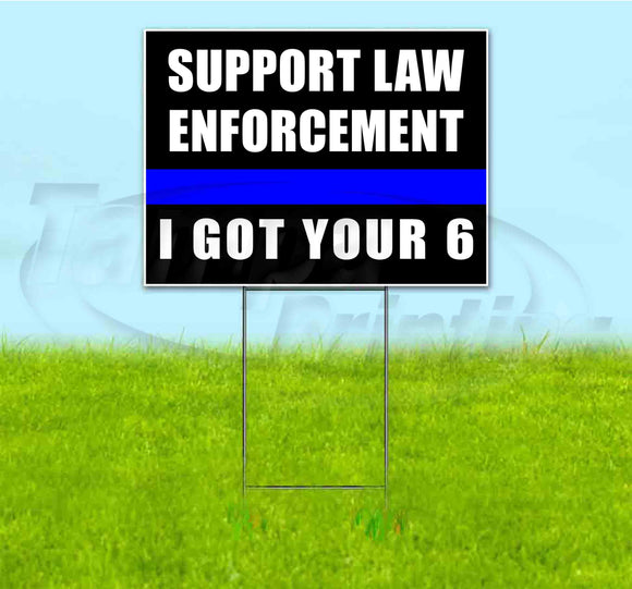 Support Law Enforcement I Got Your 6 Yard Sign