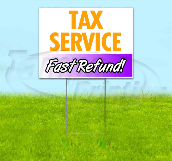 Tax Service Fast Refund Yard Sign