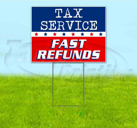 Tax Service Fast Refunds Yard Sign
