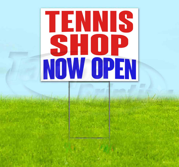 Tennis Shop Now Open Yard Sign