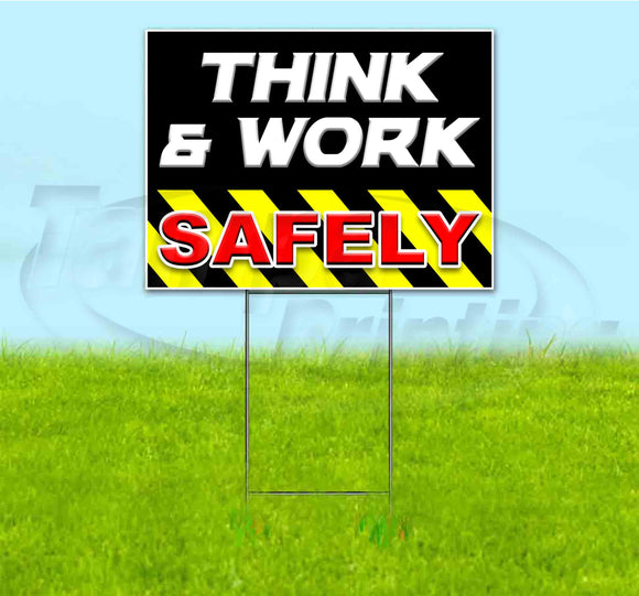 Think & Work Safely Yard Sign