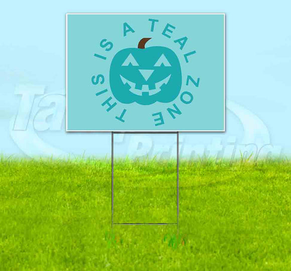 This Is A Teal Zone Yard Sign