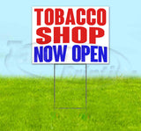 Tobacco Shop Now Open Yard Sign