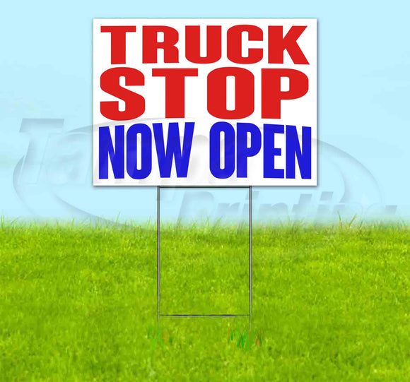 Truck Stop Now Open Yard Sign