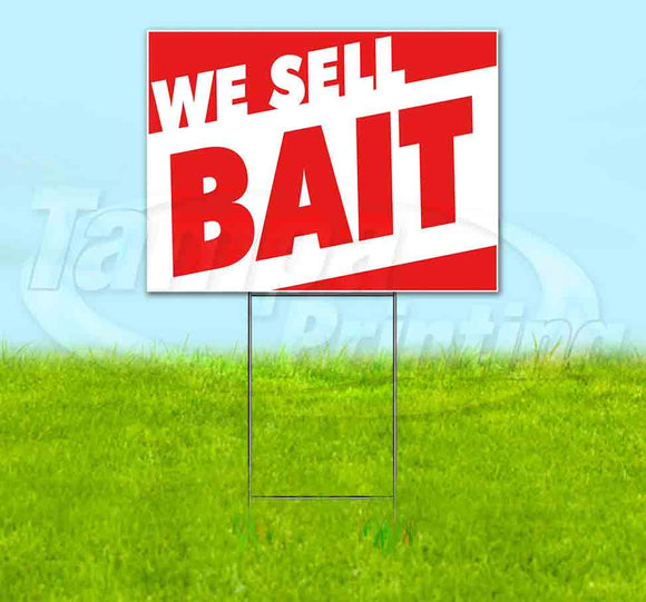 We Sell Bait Yard Sign