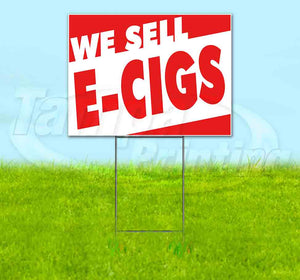 We Sell E-Cigs Yard Sign
