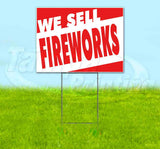 We Sell Fireworks Yard Sign