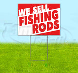 WE SELL FISHING RODS Yard Sign