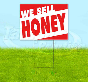 We Sell Honey Yard Sign