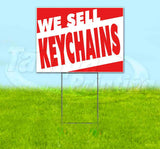 We Sell Keychains Yard Sign