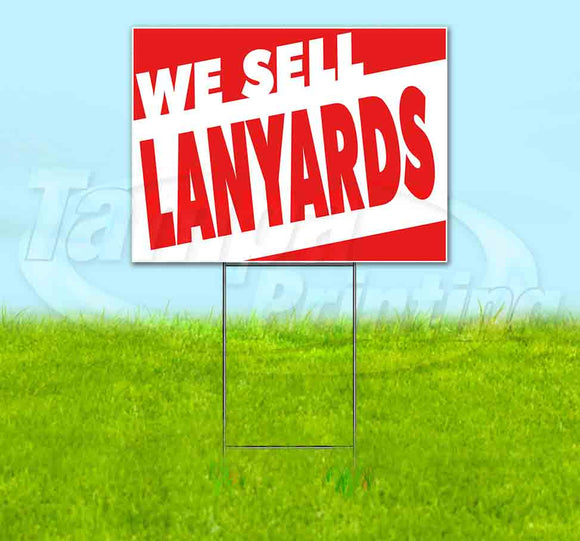 We Sell Lanyards Yard Sign