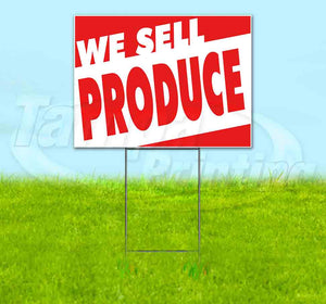 We Sell Produce Yard Sign