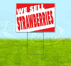 We Sell Strawberries Yard Sign